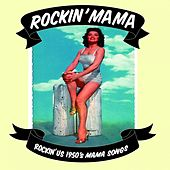 Rockin' Mama - Rockin' U.S. 1950S Mama Songs by Various Artists