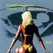 Nymphomaniac - R.D.Y.n. (A Cappella) by B2b