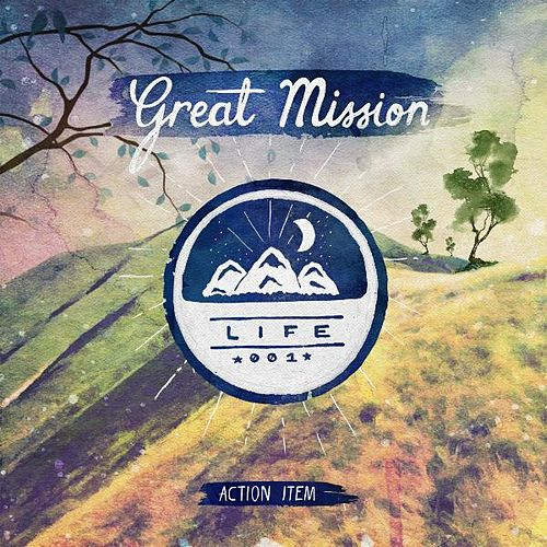 Great Mission: Life by Action Item