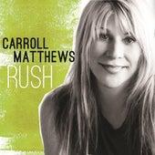Rush by Carroll Matthews
