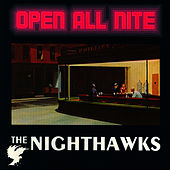 Open All Nite by Nighthawks