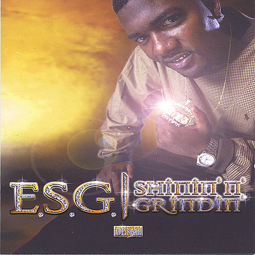 Shinin' N' Grindin' by E.S.G.