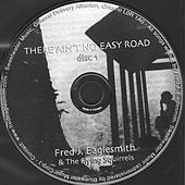 There Ain't no Easy Road by Fred Eaglesmith