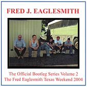 The Official Bootleg Series Volume 2 by Fred Eaglesmith
