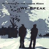 We Speak by Elephant in the Living Room