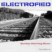 Sunday Morning Blues by Electrofied
