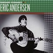 Vanguard Visionaries by Eric Andersen