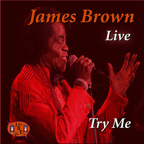 Live - Try Me by James Brown