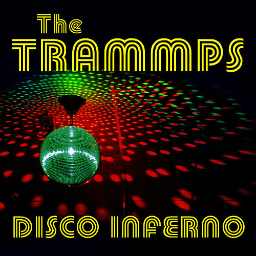 Disco Inferno (single) by The Trammps