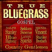 True Bluegrass Gospel by Various Artists