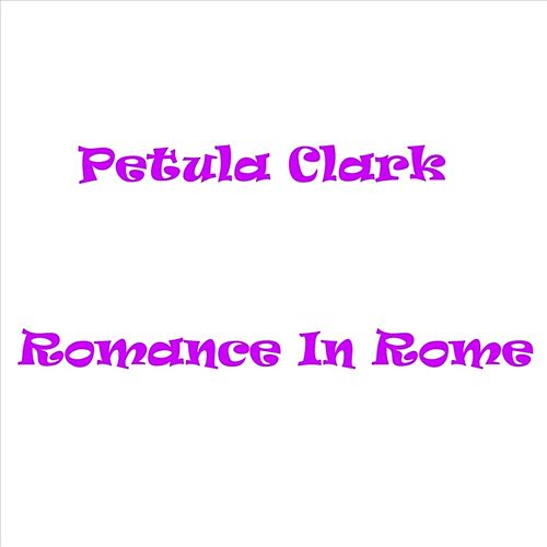 Romance In Rome by Petula Clark