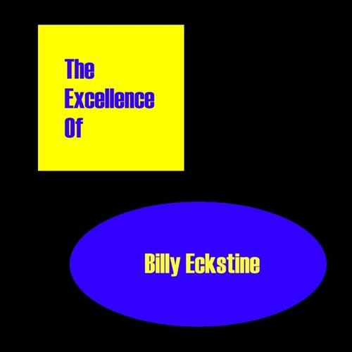 The Excellence Of Billy Eckstine by Billy Eckstine
