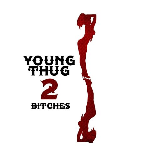 2 Bitches by Young Thug