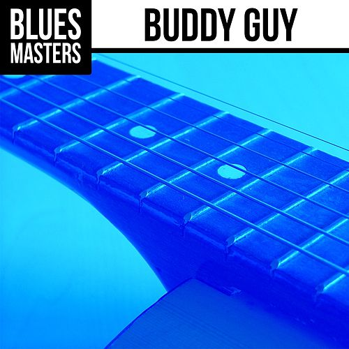 Blues Masters: Buddy Guy by Buddy Guy