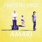 I Nostri Eroi by amari