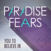 You to Believe In - Single by Paradise Fears