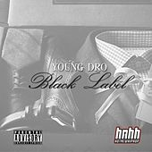 Black Label by Young Dro