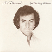 You Don't Bring Me Flowers by Neil Diamond
