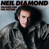 Headed For The Future by Neil Diamond