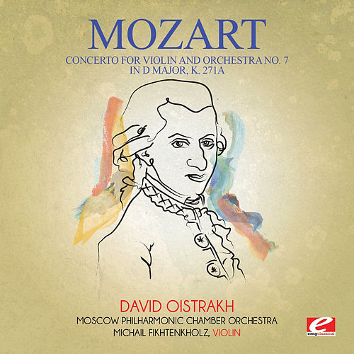 Mozart: Concerto for Violin and Orchestra No. 7 in D Major, K. 271a (Digitally Remastered) by Michail Fikhtenkholz