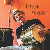 O Velho Batuqueiro by Osvaldinho da Cuíca