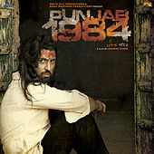 Punjab 1984 (Original Motion Picture Soundtrack) by Various Artists
