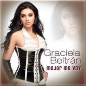 Mejor Me Voy by Graciela Beltrán