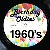 1960's Birthday Oldies Party Music: 25 Classic Songs with It's My Party, Do Wah Diddy, Then He Kissed Me, At Last & More von Various Artists