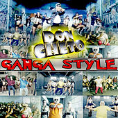 Ganga Style by Don Cheto