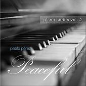 Peaceful (Piano Series, Vol. 2) by Pablo Perez