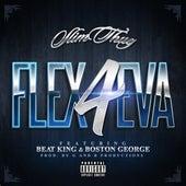 Flex 4Eva (feat. Beat King & Boston George) - Single by Slim Thug