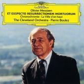 Messiaen: Et Exspecto Resurrectionem Mortuorum; Chronochromie; La Ville d'en haut by Cleveland Orchestra