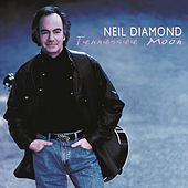 Tennessee Moon by Neil Diamond