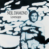 Lovescape by Neil Diamond