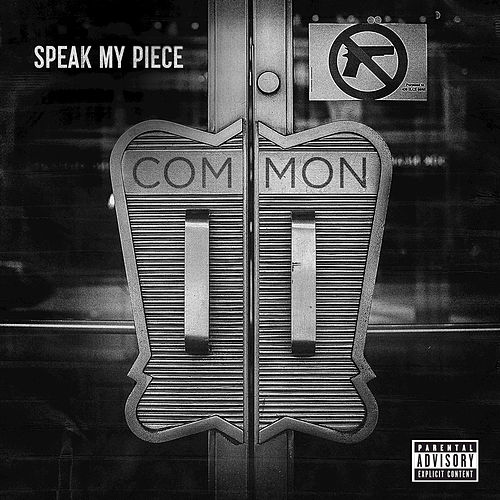 Speak My Piece by Common
