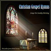 Christian Gospel Hymns: Songs for Sunday Morning by The Joslin Grove Choral Society