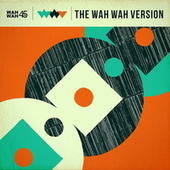 The Wah Wah Version by Various Artists