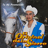 Te He Prometido by Jessie Morales El Original De La Sierra