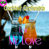 Cocktail Orchestra for My Love by 101 Strings Orchestra