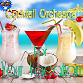 Cocktail Orchestra for Your Vacation by 101 Strings Orchestra