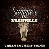Summer in Nashville - Urban Country Today by Stagecoach Stars