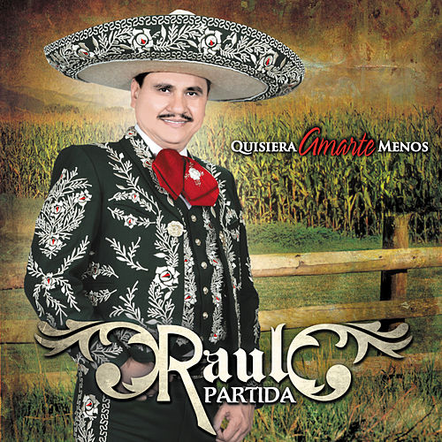 Quisiera Amarte Menos by Raul Partida