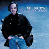 Tennessee Moon von Neil Diamond