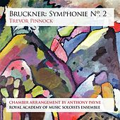Bruckner: Symphonie No. 2 (arr. Anthony Payne) Taster EP by Royal Academy of Music Soloists Ensemble