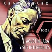 Agustín Lara y sus intérpretes, Vol. 1 by Various Artists