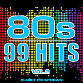80's - 99 Hits, Vol. 2 by Planet Countdown