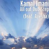 Going All out Dub Step (feat. Ayesha) by Kamal Imani