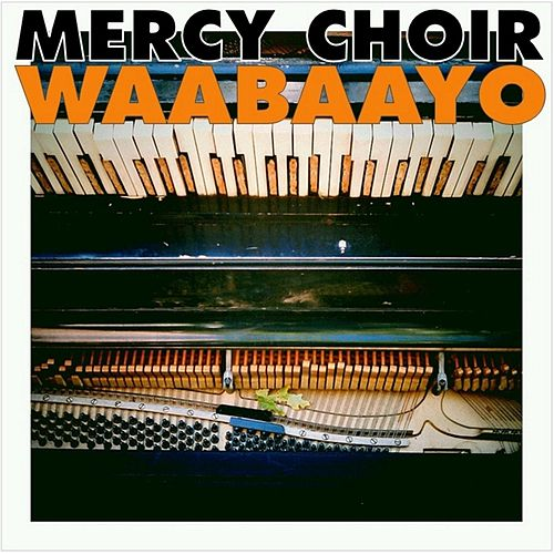 Waabaayo by Mercy Choir