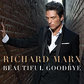 Beautiful Goodbye by Richard Marx