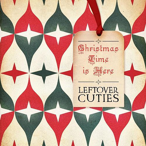 Christmas Time Is Here by Leftover Cuties